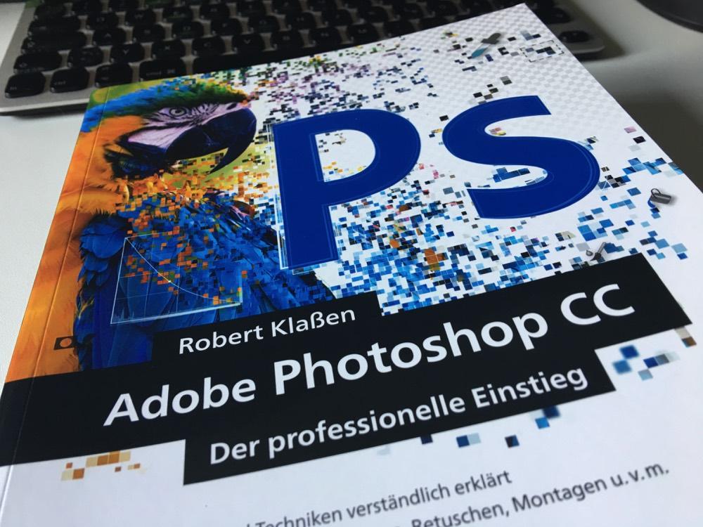 Photoshop CC – Der professionelle Einstieg – genau mein Ding!