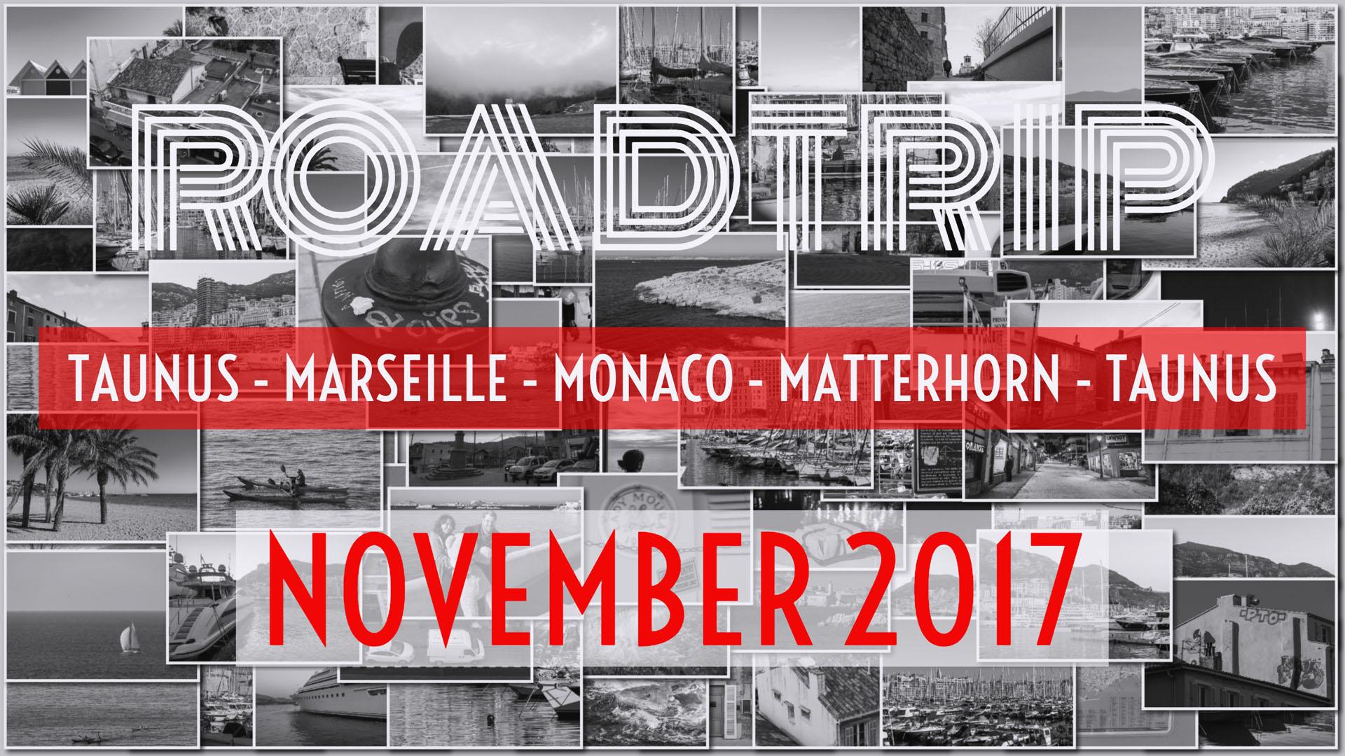 Impressionen vom Roadtrip – Taunus – Marseille – Côte d'Azur – Monaco – Matterhorn – Taunus